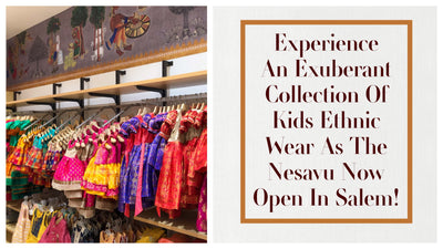 Experience An Exuberant Collection Of Kids Ethnic Wear As The Nesavu Now Open In Salem!