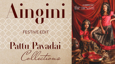 The Nesavu Launches Festive Edit 'Aingini Pattu Pavadai Collection'