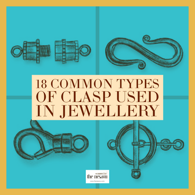18 Common Types of Clasps Used In Jewellery