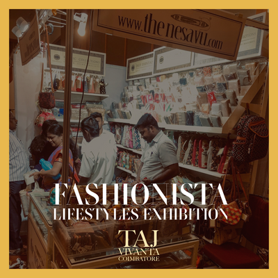 The Nesavu At Fashionista Lifestyle Exhibition - Taj Vivanta Coimbatore