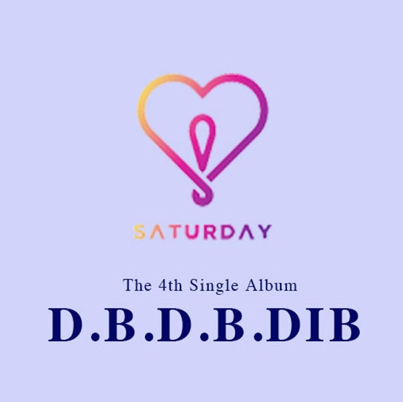 Saturday - 4th Single Album -  D.B.D.B.DIB