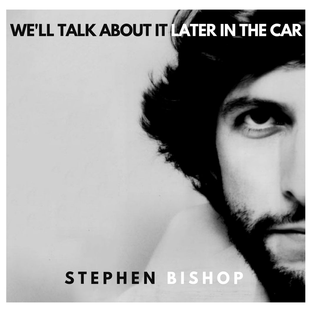 Stephen Bishop: We'll Talk About It Later In The Car Signed Vinyl LP