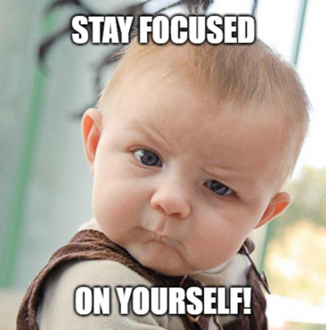 baby meme stay focused on yourself