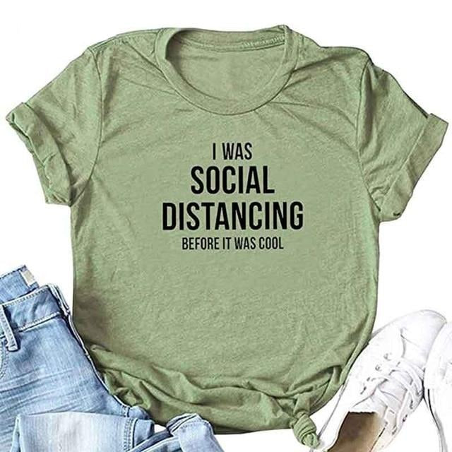 I Was Social Distancing Before It Was Cool T shirt