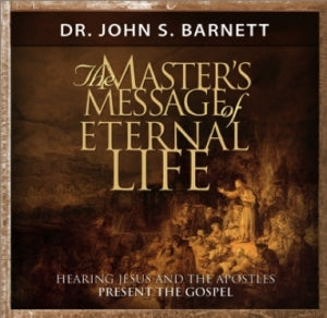 The Master's Message of Life Eternal - Hearing Jesus and the Apostles present the Gospel (MP3 CD)