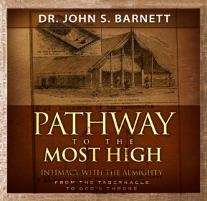 Pathway to the Most High--Intimacy with the Almighty: From the Tabernacle to God's Throne (MP3 CD)