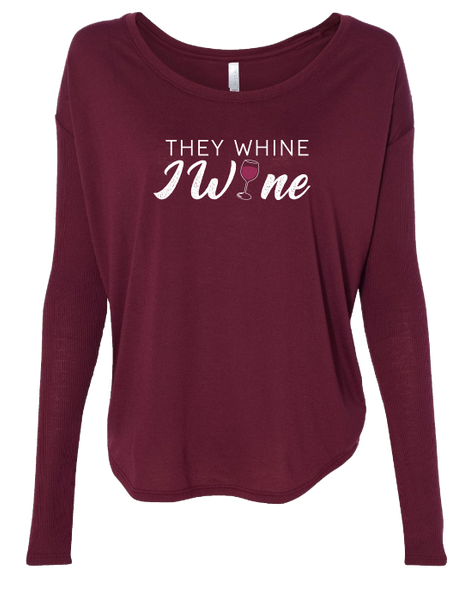 They Whine I Wine Long Sleeve