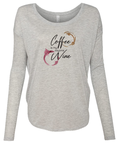 Coffee is My Daytime Wine Long Sleeve