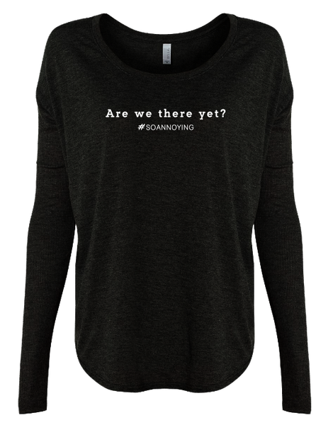 Are We There Yet? Long Sleeve
