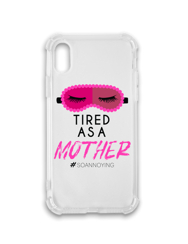 Tired as a Mother Phone Case
