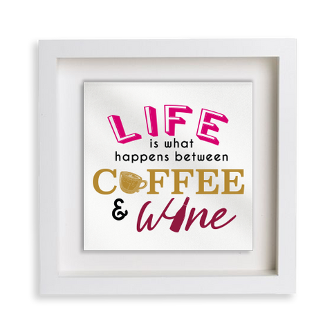 Life between Coffee & Wine Frame Decor