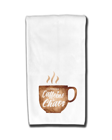 I run on Caffeine & Chaos Kitchen Towel