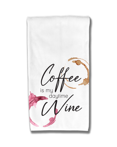Coffee is my daytime Wine Kitchen Towel