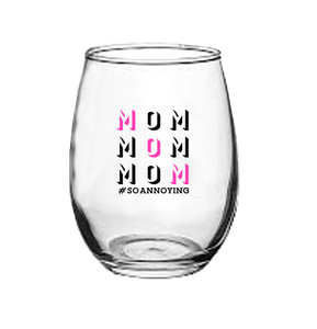MOM MOM MOM Stemless Wine Glass