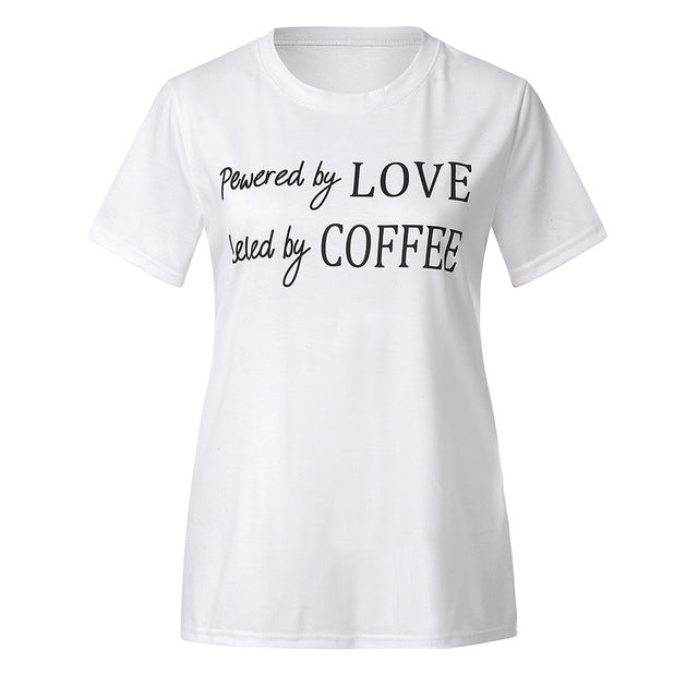 Powered by Love and Fueled by Coffee T-Shirt