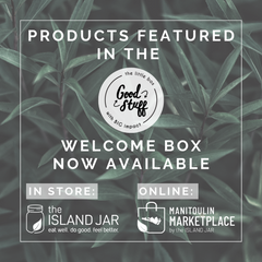 white text against green grass background, reads Products featured in the Good Stuff Welcome Box Now Available in person at The Island Jar and online at Manitoulin Marketplace