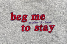 Beg Me To Stay Crewneck