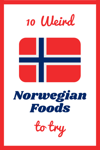 Weird Norwegian Foods to Try