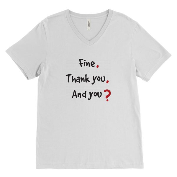 Fine, Thank you, and you? T-shirt (3 Styles)