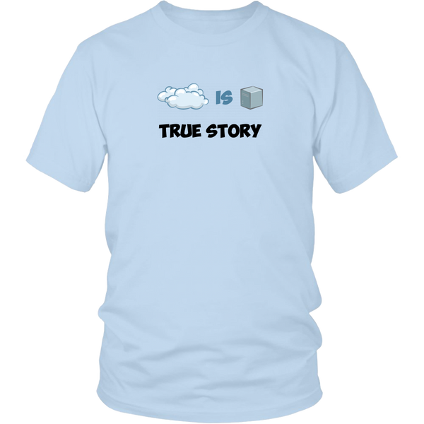 Cloud is Server True Story T-shirt (3 styles)
