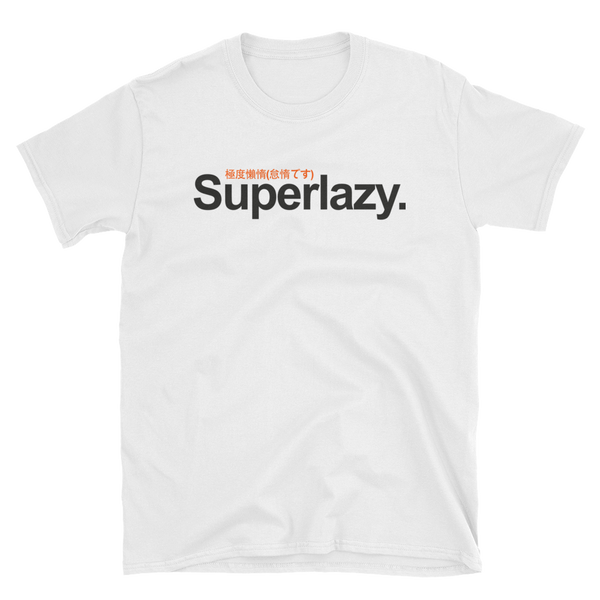 Superlazy Short-Sleeve Unisex T-Shirt