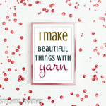 wall art quote I make beautiful things with yarn