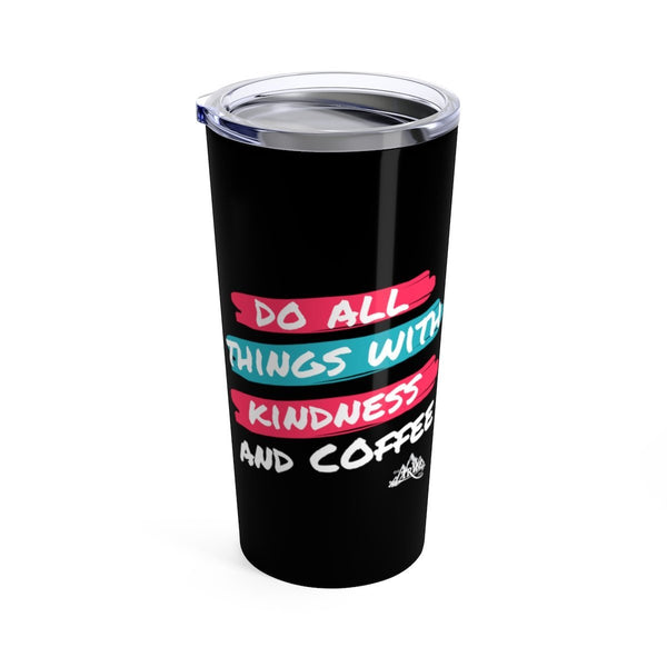 Coffee and Kindness Tumbler 20oz - Our Tribe Inc