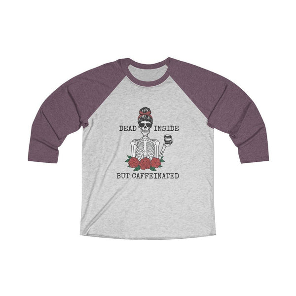 Dead Inside... But Caffinated Unisex Tri-Blend 3/4 Raglan Tee - Our Tribe Inc