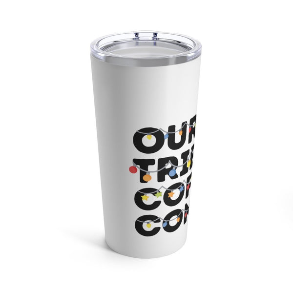 Our Tribe Coffee.Com Holiday Tumbler 20oz - Our Tribe Inc