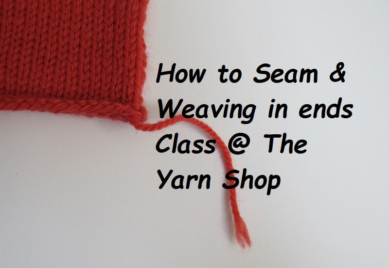 How to Seam & Weave in your Ends Class