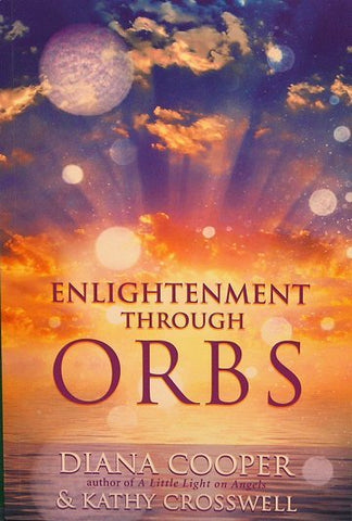 ENLIGHTENMENT THROUGH ORBS