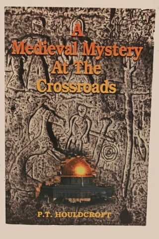 A MEDIEVAL MYSTERY AT THE CROSSROADS