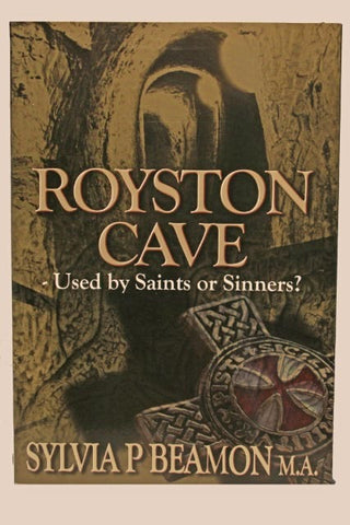 ROYSTON CAVE - USED BY SAINTS OR SINNERS?