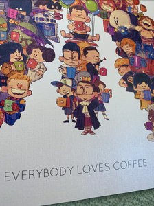 EVERYBODY LOVES COFFEE