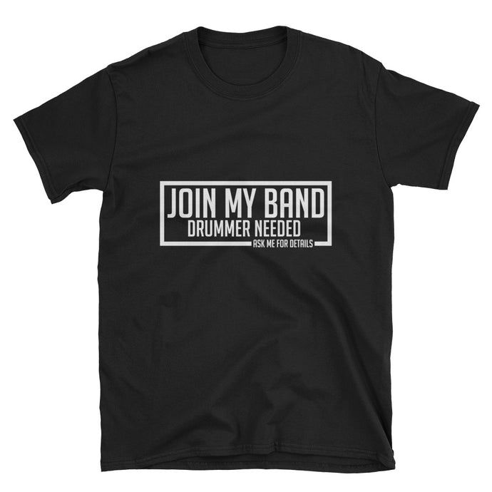 Drummer Needed Shirt