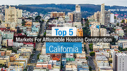 Top 5 California Markets for Affordable Housing Construction