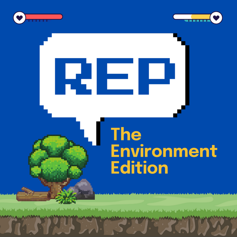 REP: The Environment Edition