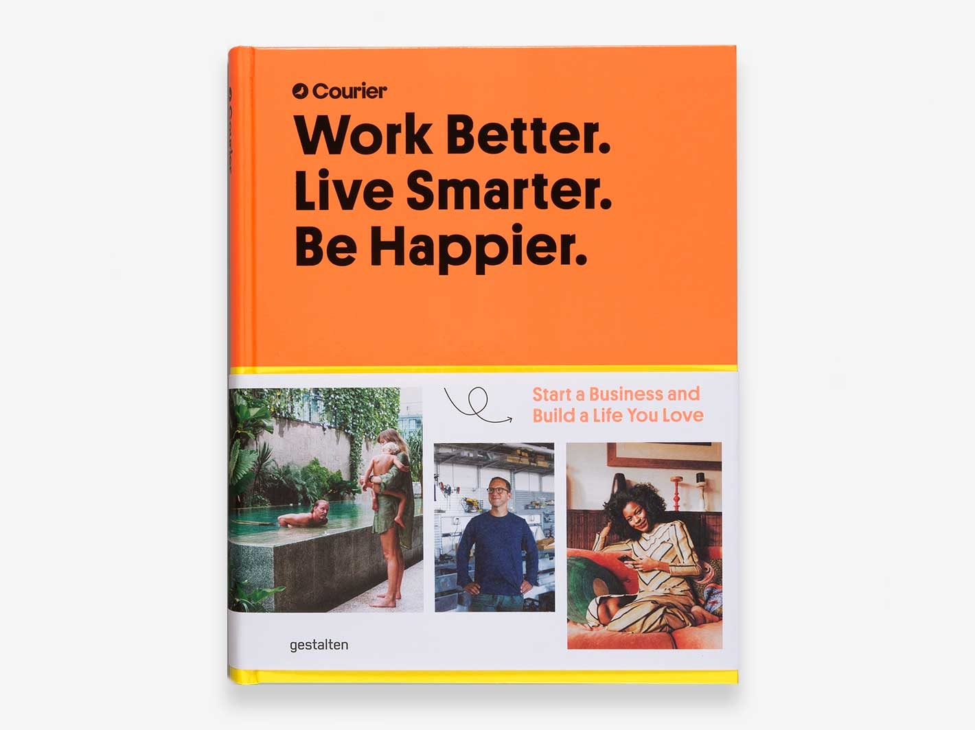 Work Better, Live Smarter, Be Happier