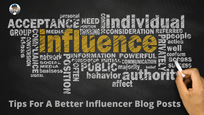 Tips For A Better Influencer Blog Posts