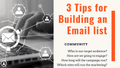 3 Tips for building an email list