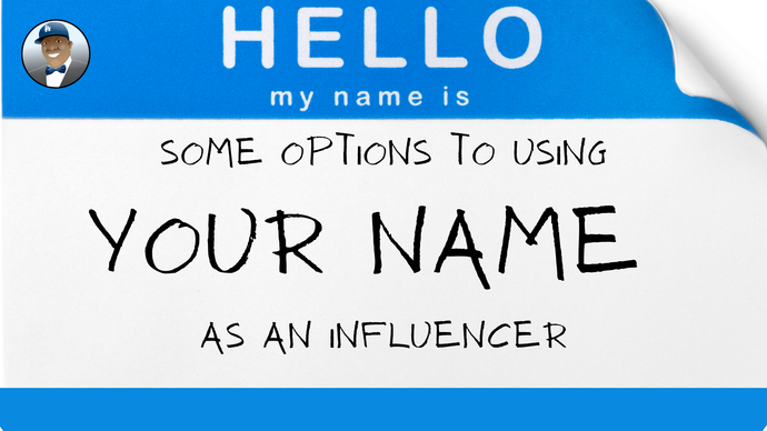Some Options to Using Your Name as an Influencer
