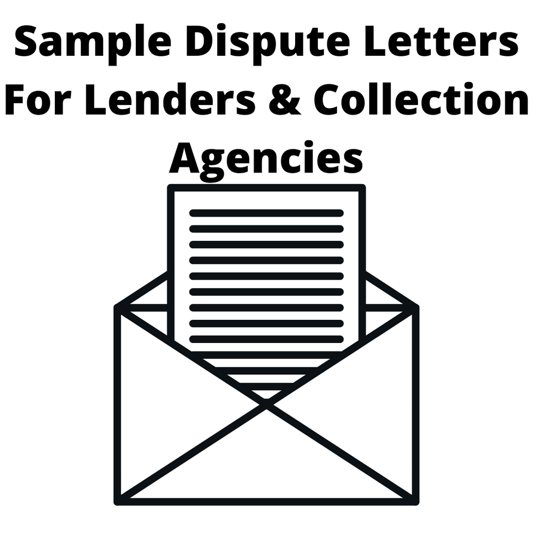 Sample Dispute Letters Lenders & Collection Agencies