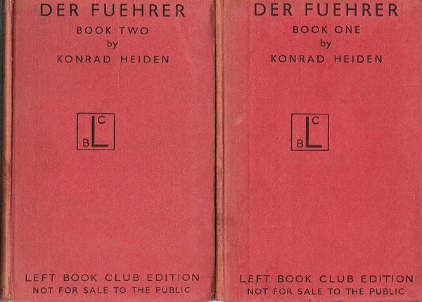 Der Fuehrer - Hitler's Rise to Power. Books One and Two Heiden, Konrad - translated by Ralph Manheim