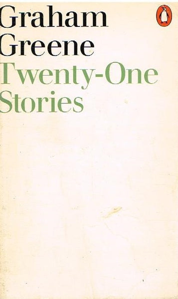 Twenty-one stories Graham Greene