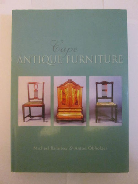 Cape Antique Furniture - Michael Baraitser and Anton Obholzer