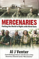 Mercenaries putting the world to rights with hired guns Al J Venter
