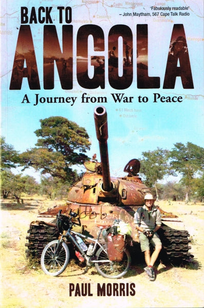 Back to Angola - A Journey from War to Peace - Paul Morris