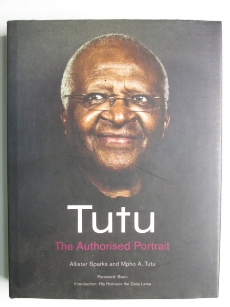 Tutu the authorized portrait Allister Sparks and Mpho A Tutu
