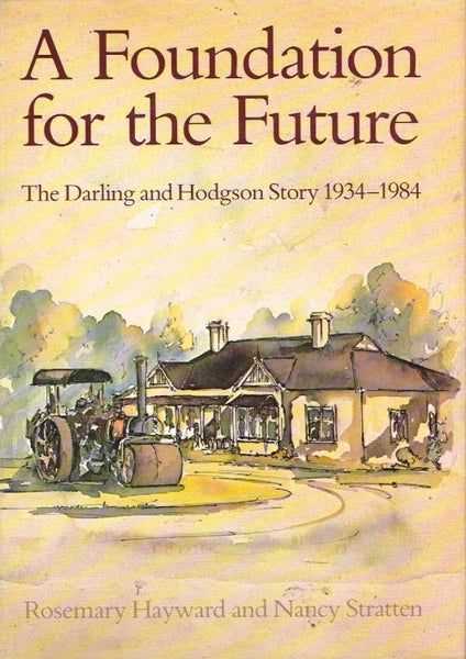 A foundation for the future the Darling and Hodgson story Rosemary Hayward and Nancy Stratten