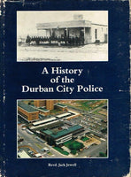 A history of the Durban City Police by Revd Jack Jewell